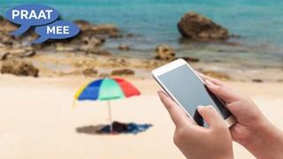 Praat mee: Als ik op vakantie ben, staat het internet op mijn telefoon uit